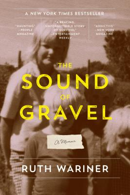 The Sound of Gravel: A Memoir, Ruth Wariner