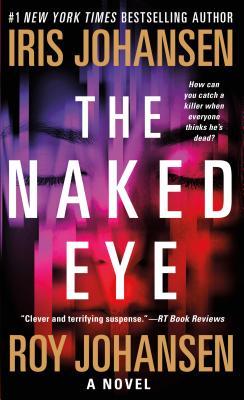 The Naked Eye: A Novel (Kendra Michaels), Johansen, Iris; Johansen, Roy