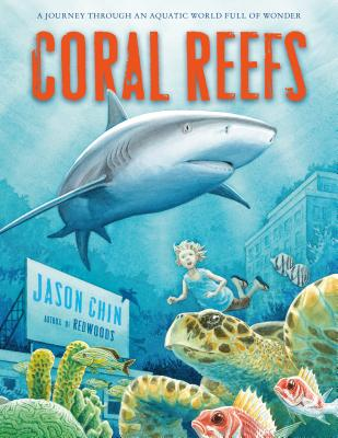 Image for Coral Reefs: A Journey Through an Aquatic World Full of Wonder