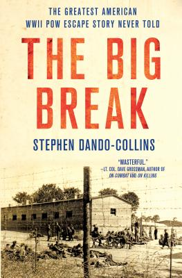 Image for The Big Break: The Greatest American WWII POW Escape Story Never Told