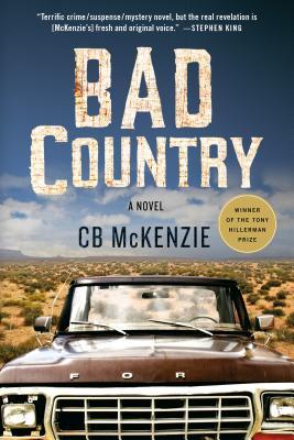 Bad Country: A Novel, C. B. McKenzie