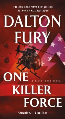 One Killer Force: A Delta Force Novel, Dalton Fury
