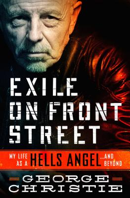 Image for Exile on Front Street: My Life as a Hells Angel . . . and Beyond