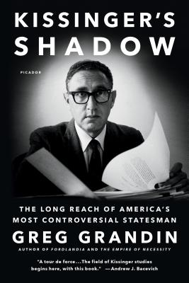 Image for Kissinger's Shadow: The Long Reach of America's Most Controversial Statesman