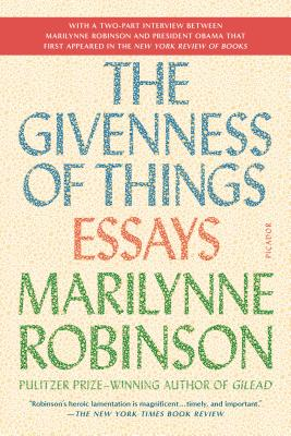 The Givenness of Things: Essays, Marilynne Robinson