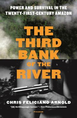 Image for The Third Bank of the River: Power and Survival in the Twenty-First-Century Amazon