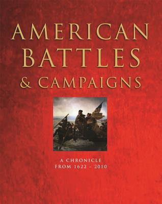 Image for American Battles & Campaigns: A Chronicle from 1622-2010