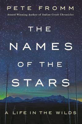Image for The Names of the Stars: A Life in the Wilds