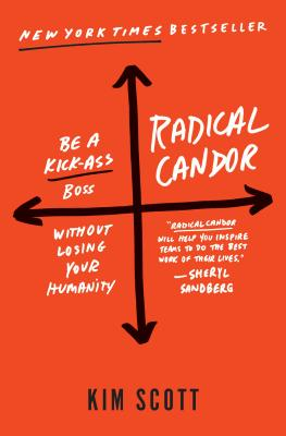 Image for Radical Candor: Be a Kickass Boss Without Losing Your Humanity
