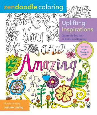 Image for Zendoodle Coloring: Uplifting Inspirations: Quotable Sayings to Color and Display