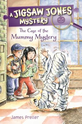 Jigsaw Jones: The Case of the Mummy Mystery (Jigsaw Jones Mysteries), Preller, James