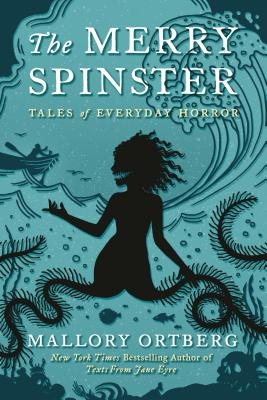 Image for MERRY SPINSTER, THE : TALES OF EVERYDAY HORROR