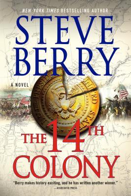 The 14th Colony: A Novel, Steve Berry