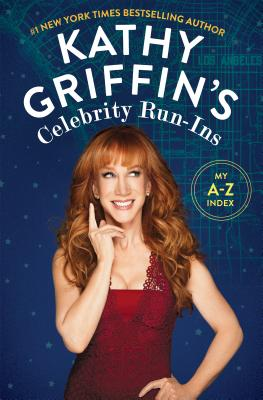 Image for Kathy Griffin's Celebrity Run-Ins: My A-Z Index