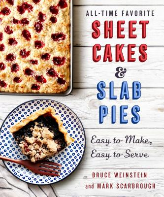 Image for All-Time Favorite Sheet Cakes & Slab Pies: Easy to Make, Easy to Serve
