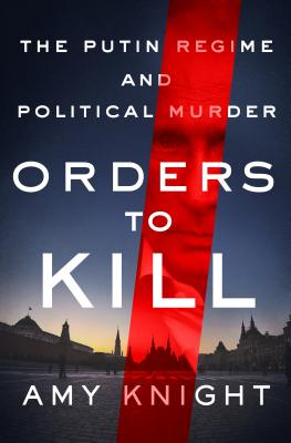 Image for ORDERS TO KILL: The Putin Regime and Political Mur