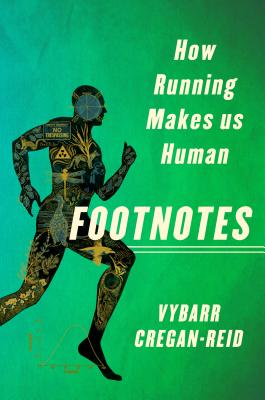 Image for Footnotes: How Running Makes Us Human