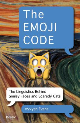 The Emoji Code: Language and the Nature of Communication, Vyvyan Evans