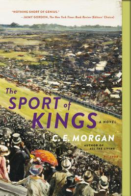 The Sport of Kings: A Novel, C. E. Morgan