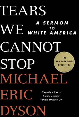 Image for TEARS WE CANNOT STOP: A SERMON TO WHITE AMERICA