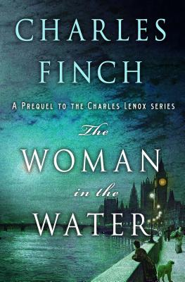Image for The Woman in the Water: A Prequel to the Charles Lenox Series (Charles Lenox Mysteries)
