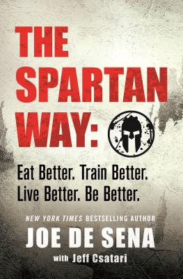 Image for The Spartan Way: Eat Better. Train Better. Think Better. Be Better.