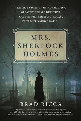 Image for Mrs. Sherlock Holmes: The True Story of New York City's Greatest Female Detectiv