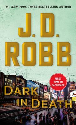 Dark in Death: An Eve Dallas Novel (In Death, Book 46), J.D. Robb