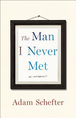 Image for MAN I NEVER MET: A Memoir