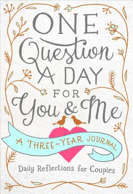 Image for One Question a Day for You & Me: Daily Reflections for Couples: A Three-Year Journal