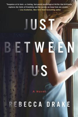 Image for Just Between Us: A Novel