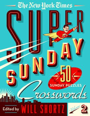 Image for The New York Times Super Sunday Crosswords Volume 2: 50 Sunday Puzzles