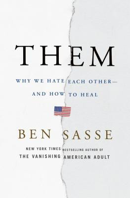 Image for Them: Why We Hate Each Other--and How to Heal