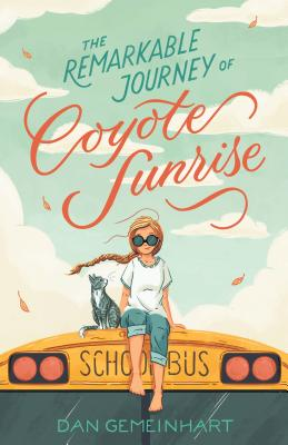 Image for The Remarkable Journey Of Coyote Sunrise