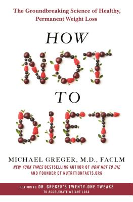 Image for How Not to Diet: The Groundbreaking Science of Healthy, Permanent Weight Loss