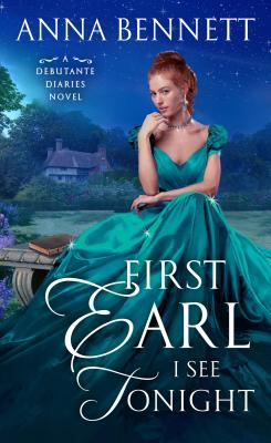 Image for First Earl I See Tonight: A Debutante Diaries Novel