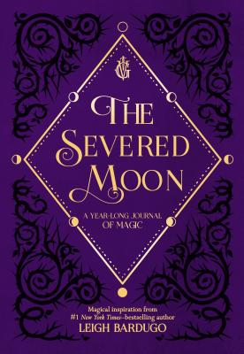 Image for The Severed Moon: A Year-Long Journal of Magic