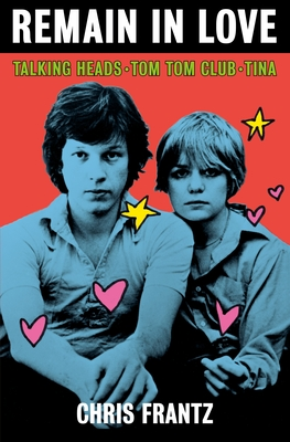 Image for Remain in Love: Talking Heads, Tom Tom Club, Tina