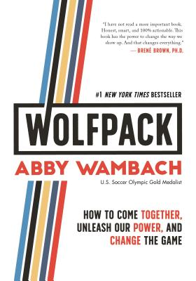 Image for WOLFPACK: How to Come Together, Unleash Our Power, and Change the Game