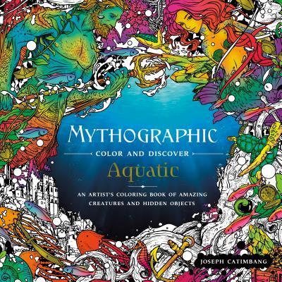Image for Mythographic Color and Discover: Aquatic: An Artist's Coloring Book of Underwater Illusions and Hidden Objects