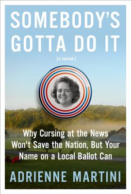 Image for SOMEBODY'S GOTTA DO IT: Why Cursing at the News Wo