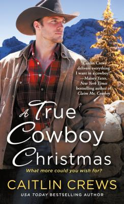 Image for A True Cowboy Christmas (Cold River Ranch)