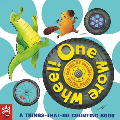 Image for One More Wheel!: A Things-That-Go Counting Book