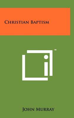 Christian Baptism, Murray, John