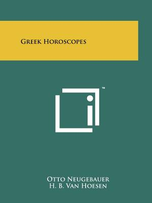 Greek Horoscopes, Neugebauer, Otto; Van Hoesen, H. B.