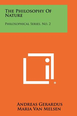 The Philosophy Of Nature: Philosophical Series, No. 2, Van Melsen, Andreas Gerardus Maria
