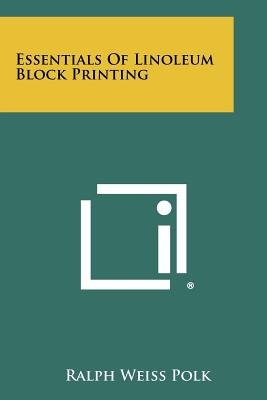 Essentials Of Linoleum Block Printing, Polk, Ralph Weiss