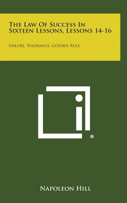 Image for The Law of Success in Sixteen Lessons, Lessons 14-16: Failure, Tolerance, Golden Rule