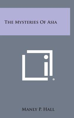 The Mysteries of Asia, Hall, Manly P.