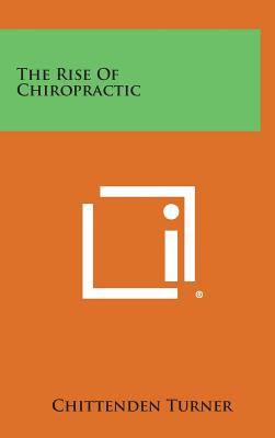 The Rise of Chiropractic, Turner, Chittenden